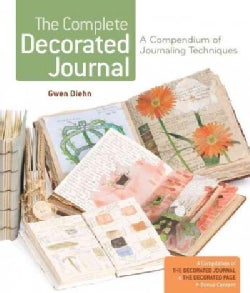 The Complete Decorated Journal: A Compendium of Journaling Techniques (Paperback)