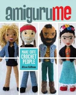 AmiguruME: Make Cute Crochet People (Paperback)