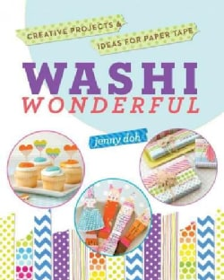 Washi Wonderful: Creative Projects & Ideas for Paper Tape (Paperback)