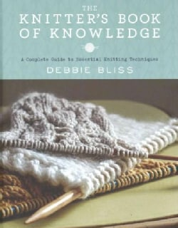 The Knitter's Book of Knowledge: A Complete Guide to Essential Knitting Techniques (Hardcover)