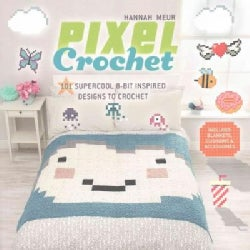 Pixel Crochet: 101 Supercool 8-bit Inspired Designs to Crochet (Paperback)