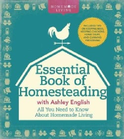 The Essential Book of Homesteading: The Ultimate Guide to Sustainable Living (Hardcover)