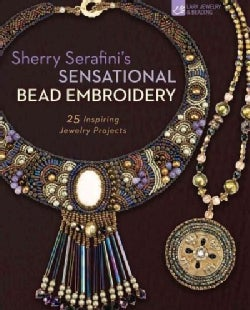 Sherry Serafini's Sensational Bead Embroidery: 25 Inspiring Jewelry Projects (Paperback)