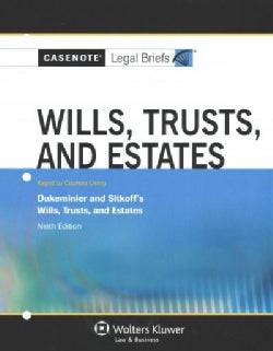 Wills, Trusts, and Estates: Keyed to Courses Using Dukeminier and Sitkoff, Wills, Trusts and Estates (Paperback)
