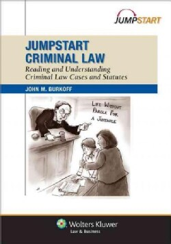 JumpStart Criminal Law: Reading and Understanding Criminal Cases and Statutes (Paperback)
