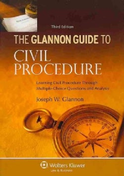 The Glannon Guide to Civil Procedure: Learning Civil Procedure Through Multiple-Choice Questions and Analysis (Paperback)