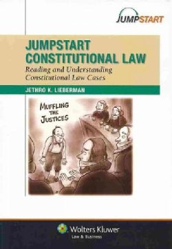 Jumpstart Constitutional Law: Reading and Understanding Constitutional Law Cases (Paperback)