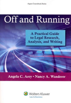 Off and Running: A Practical Guide to Legal Research, Analysis, and Writing (Paperback)