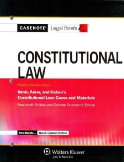 Constitutional Law: Keyed to Courses Using Varat, Amar, and Cohen's Constitutional Law: Cases and Materials 14th ... (Paperback)