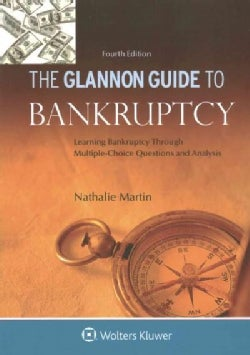 The Glannon Guide to Bankruptcy: Learning Bankruptcy Through Multiple-choice Questions and Analysis (Paperback)