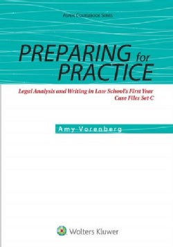 Preparing for Practice: Legal Analysis and Writing in Law School's First Year: Case Files Set C (Paperback)