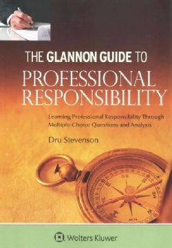 Glannon Guide to Professional Responsibility: Learning Professional Responsibility Through Multiple-choice Questi... (Paperback)
