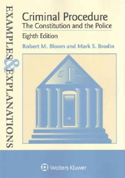 Criminal Procedure: The Constitution and the Police (Paperback)