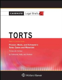 Torts: Keyed to Courses Using Prosser, Wade, and Schwartz's Cases and Materials, Thirteenth Edition (Paperback)