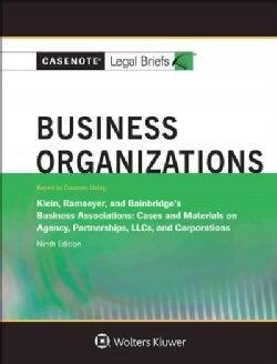Casenote Legal Briefs Business Organizations: Keyed to Courses Using Klein, Ramseyer, and Bainbridge's Business A... (Paperback)
