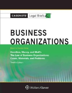 Business Organizations: Keyed to Courses Using Hamilton, Macey, and Moll's the Law of Business Organizations: Cas... (Paperback)
