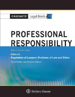 Casenote Legal Briefs for Professional Responsibility, Keyed to Gillers (Paperback)