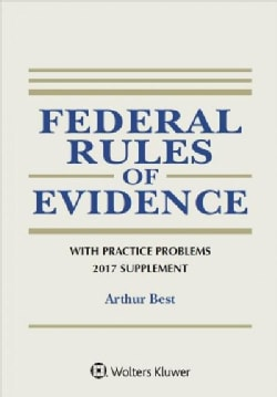 Federal Rules of Evidence With Practice Problems 2017 (Paperback)