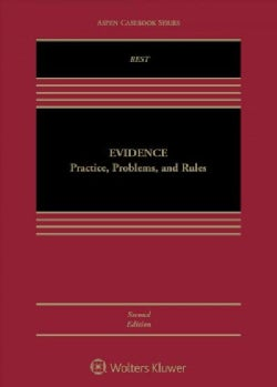 Evidence: Practice, Problems, and Rules (Hardcover)