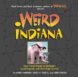 Weird Indiana: Your Travel Guide to Indiana's Local Legends and Best Kept Secrets (Paperback)