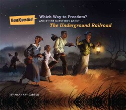 Which Way to Freedom?: And Other Questions About the Underground Railroad (Hardcover)