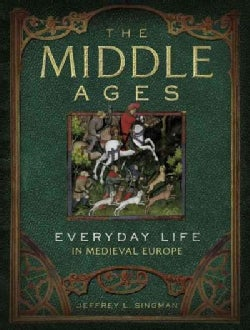 The Middle Ages: Everyday Life in Medieval Europe (Hardcover)