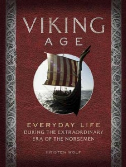 Viking Age: Everyday Life During the Extraordinary Era of the Norsemen (Hardcover)