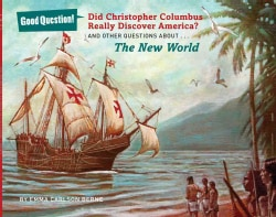 Did Christopher Columbus Really Discover America?: And Other Questions About the New World (Paperback)