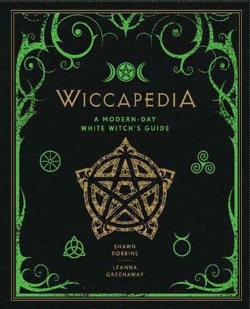 Wiccapedia: A Modern-Day White Witch's Guide (Hardcover)