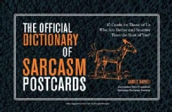 The Official Dictionary of Sarcasm Postcards: 45 Cards for Those of Us Who Are Better and Smarter Tha... (Postcard book or pack)