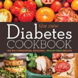 The New Diabetes Cookbook: 100 Mouthwatering, Seasonal, Whole-Food Recipes (Paperback)