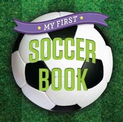 My First Soccer Book (Board book)