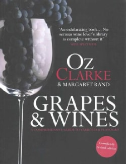 Grapes & Wines: A Comprehensive Guide to Varieties and Flavours (Paperback)