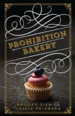 Prohibition Bakery (Hardcover)