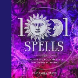 1001 Spells: The Complete Book of Spells for Every Purpose (Hardcover)