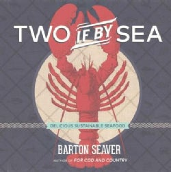 Two If by Sea: Delicious Sustainable Seafood (Hardcover)