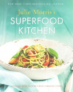 Julie Morris's Superfood Kitchen: Cooking With Nature's Most Amazing Foods (Paperback)