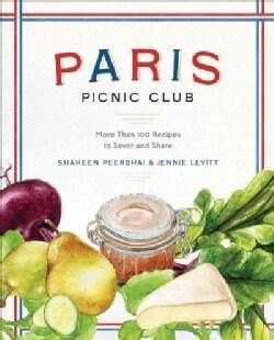 Paris Picnic Club: More Than 100 Recipes to Savor and Share (Hardcover)