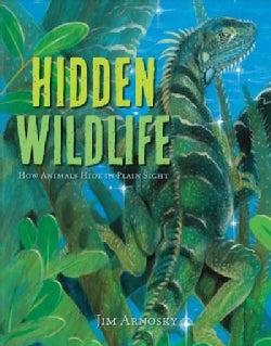 Hidden Wildlife: How Animals Hide in Plain Sight (Hardcover)