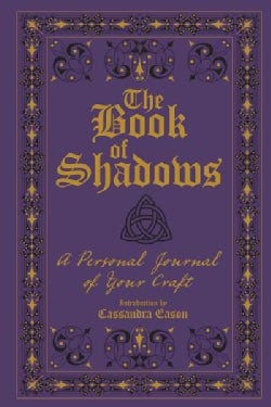 The Book of Shadows: A Personal Journal of Your Craft (Paperback)