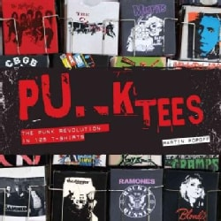 Punk Tees: The Punk Revolution in 125 T-Shirts (Hardcover)
