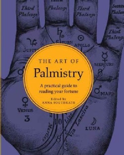 The Art of Palmistry: A Practical Guide to Reading Your Fortune (Hardcover)