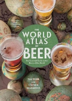 The World Atlas of Beer: The Essential Guide to the Beers of the World (Hardcover)