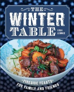 The Winter Table: Fireside Feasts for Family and Friends (Hardcover)