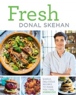 Fresh: Simple, Delicious Recipes to Make You Feel Energized! (Hardcover)