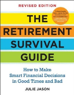 The Retirement Survival Guide: How to Make Smart Financial Decisions in Good Times and Bad (Paperback)