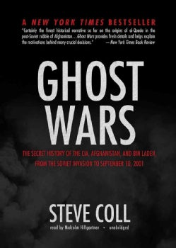 Ghost Wars: The Secret History of the CIA, Afghanistan, and Bin Laden, from the Soviet Invasion to September 10, 2... (CD-Audio)