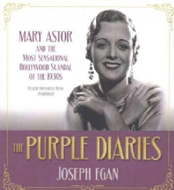 The Purple Diaries: Mary Astor and the Most Sensational Hollywood Scandal of the 1930s (CD-Audio)