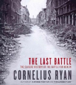 The Last Battle: The Classic History of the Battle for Berlin (CD-Audio)