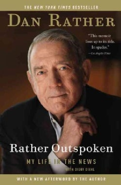 Rather Outspoken: My Life in the News (Paperback)